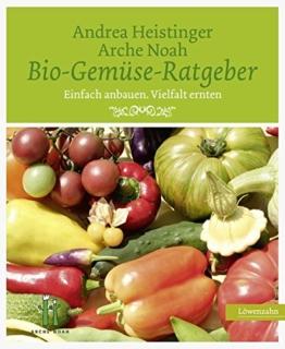 Bio-Gemüse-Ratgeber. Einfach anbauen. Vielfalt ernten -