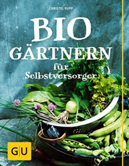Biogärtnern für Selbstversorger (GU Garten Extra) -