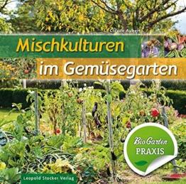 Mischkulturen im Gemüsegarten: Bio-Garten PRAXIS -